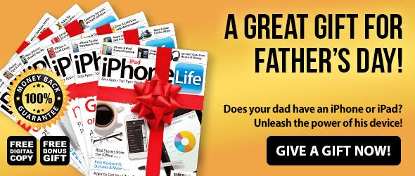 A Great Gift For Father's Day - www.iphonelife.com/ps/subscribe/give/